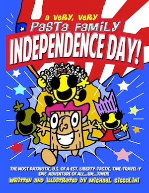 A VERY VERY PASTA FAMILY INDEPENDENCE DAY!