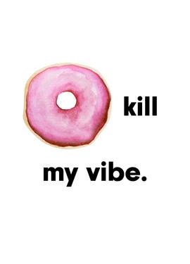 DonutKillMyVibe.jpg