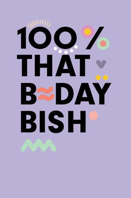 100_THAT_BDAY_BITCH_edited.jpg