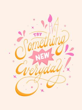 Try Something New Everyday.jpg