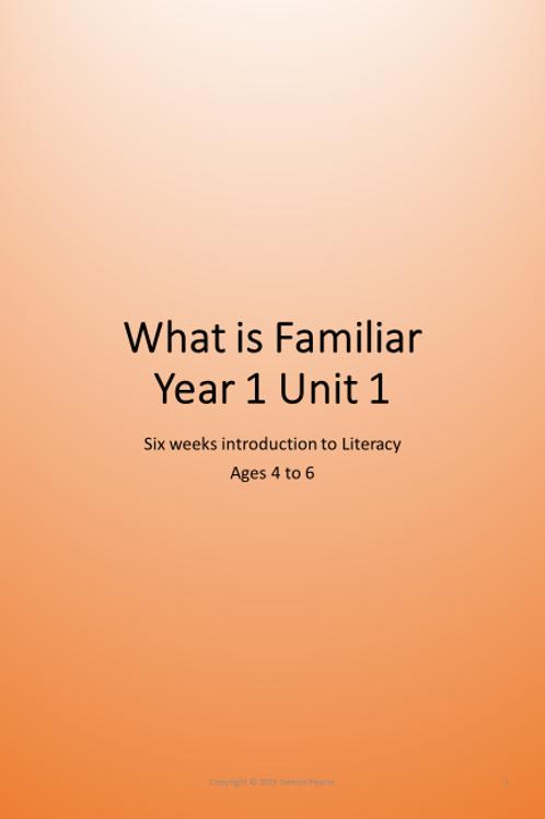 What is Familiar - Unit 1