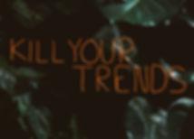 Kill Your Trends1733-Edit.jpg
