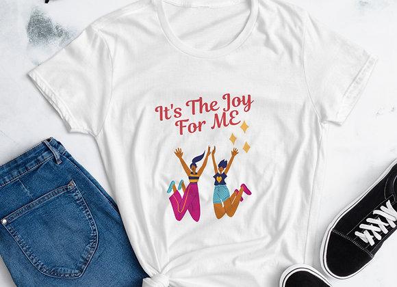 Women's T-shirt-Its The Joy For Me
