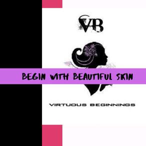 Begin With Beautiful Skin