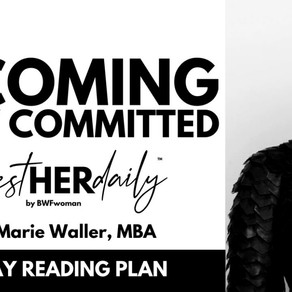 Becoming Fully Committed- Day 1- Manifest HER Daily by BWFwoman