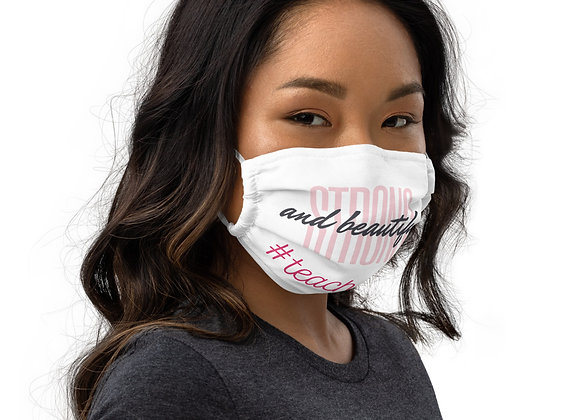 Premium face mask- Strong and Beautiful #teacherlife