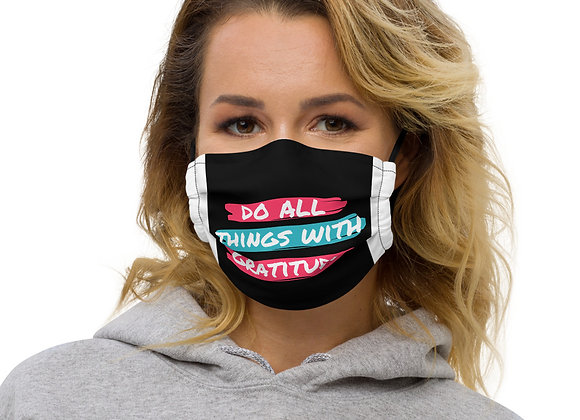 DO All Things With Gratitude- Premium Face mask