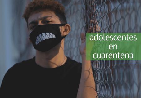 Adolescentes en cuarentena