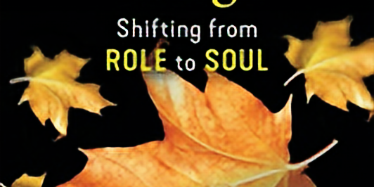 The Inner Work of Retirement: From Role to Soul