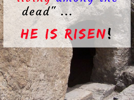 Why seek the living among the dead?