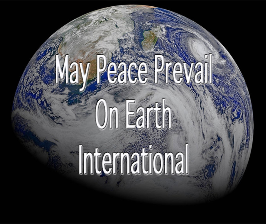 May Peace Prevail On Earth International