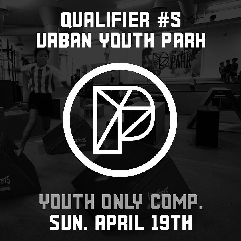 Urban Youth Park - Qualifier 5/7 (Youth ONLY Comp.)