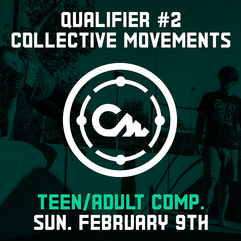 Collective Movements - Qualifier 2/7 (Teen/Adult Comp.)