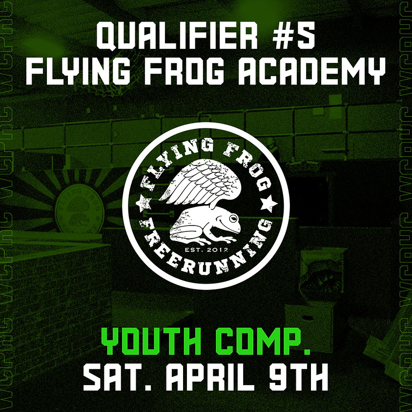 Flying Frog Academy - Qualifier 5/8 (Youth Comp.)