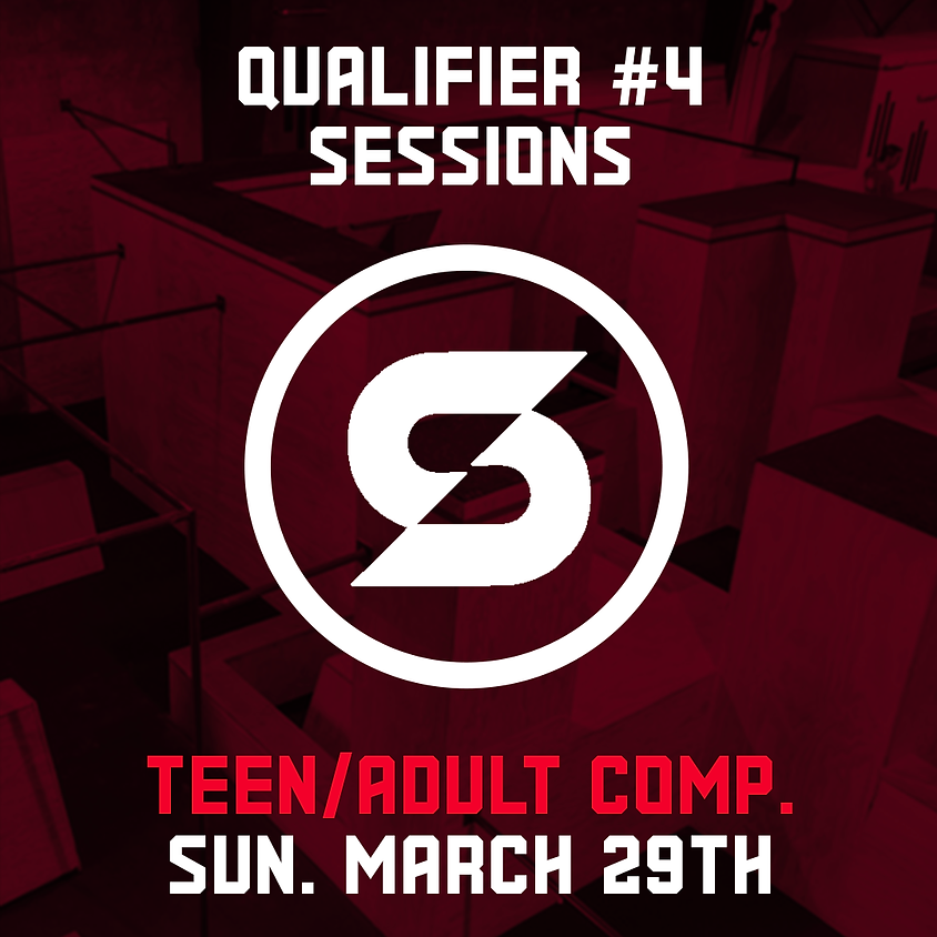 Sessions - Qualifier 4/7 (Teen/Adult Comp.)