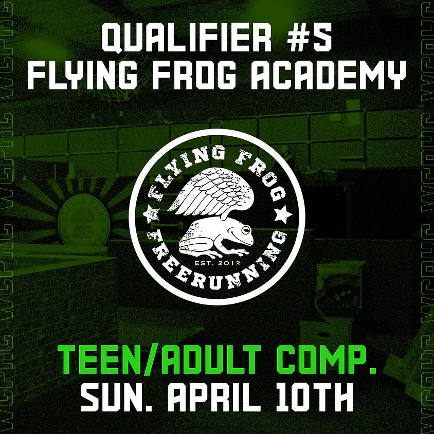 Flying Frog Academy - Qualifier 5/8 (Teen/Adult Comp.)