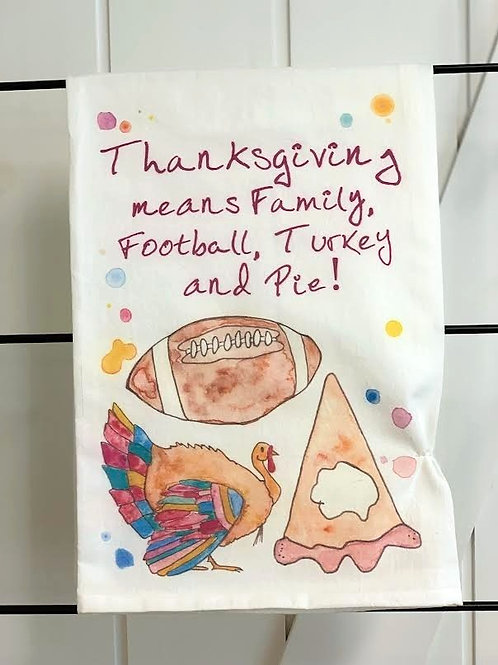Thanksgiving Means...Dish Towel by Avery's Home
