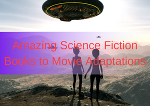 Science fiction books to movie adaptations