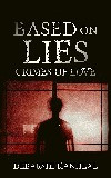 Book cover of Based on Lies Crimes of Love