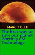 The best way to save our planet Earth is EM Technology!
