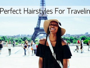 Perfect Hairstyles for Traveling