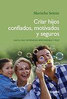 Libro Criar hijos confiados motivados y segros maritchuseitun