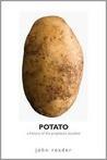 Potato: A History Of The Propitious Esculent