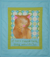 If Cats Could Talk, They Wouldn't  FYT 961  Applique Quilt PatterN