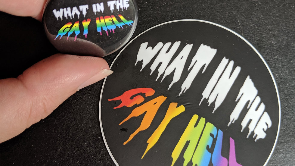 WHAT IN THE GAY HELL PIN & STICKER SET