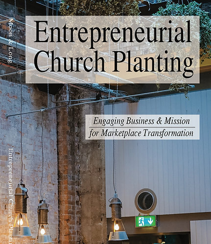 Entrepreneurial Church Planting: Engaging Business and Mission for Marketplace