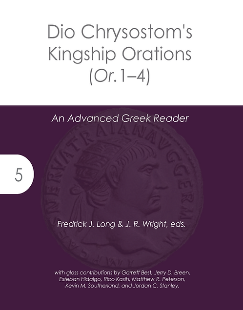 Dio Chrysostom's Kingship Orations (Or.1–4): An Advanced Greek Reader