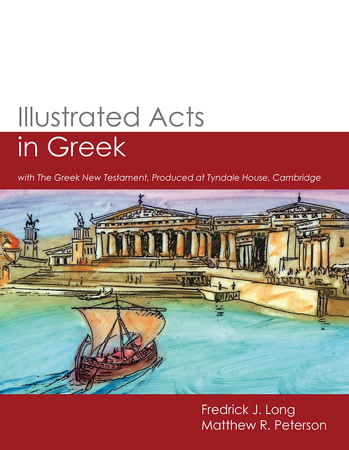 Illustrated Acts in Greek with The Greek New Testament, Produced at Tyndale Hou