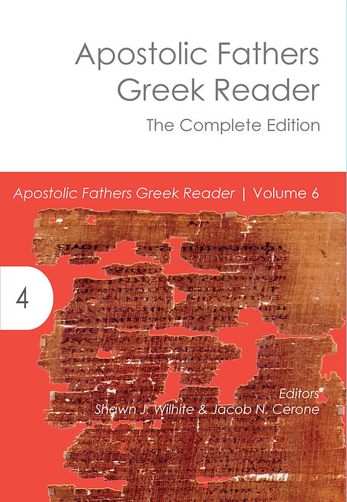 Apostolic Fathers Greek Reader—The Complete Edition