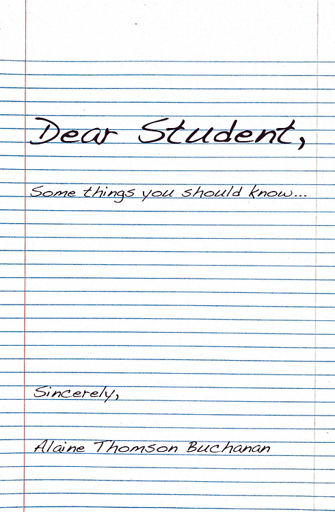 Dear Student: Some Things You Should Know