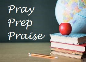 PRAY, PREP and PRAISE