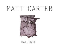 Matthew Carter . Daylight . EP