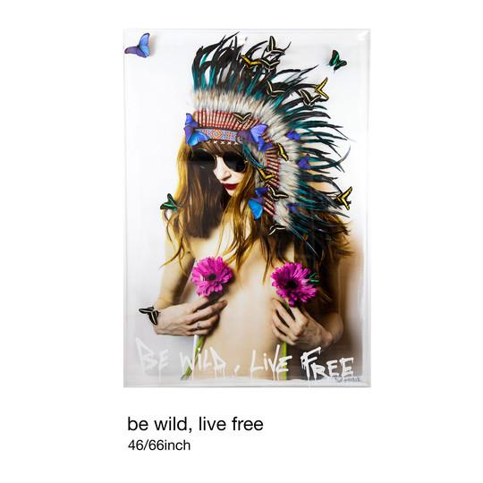 Be Wild, Live Free