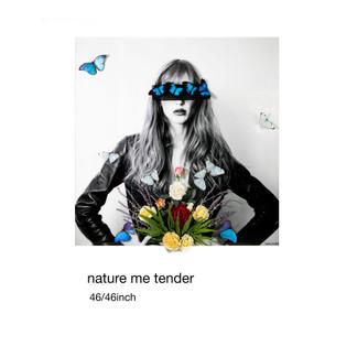 Nature Me Tender