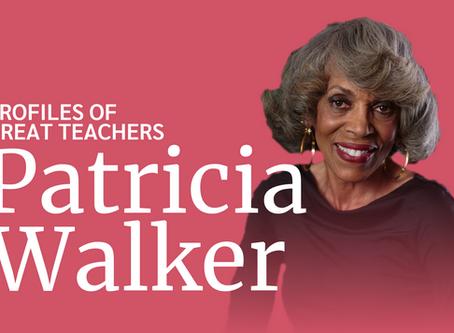 Great Teachers: Dr. Patricia Walker
