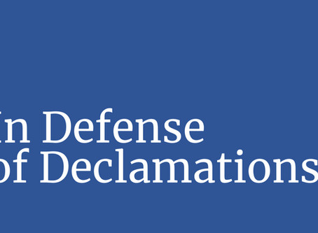 In Defense of Declamations