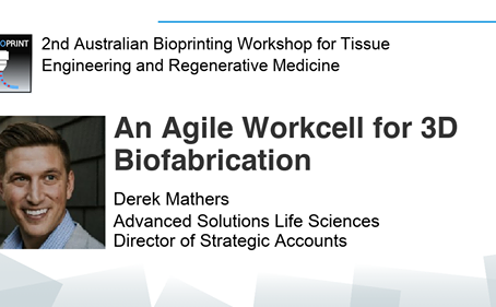 Advanced Solutions & Cytiva share Agile Biofabrication Workcell at AusBioPrint 2020