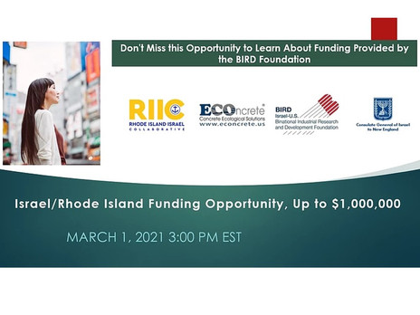 March 1st, 2021 3:00 pm EST  Israel/Rhode Island  R&D Funding Opportunities for Business,
