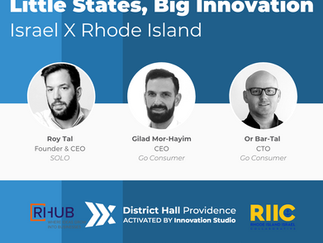 Little States, Big Innovation: Israel X Rhode Island Episode 8 April 13th at 11:00 am EST