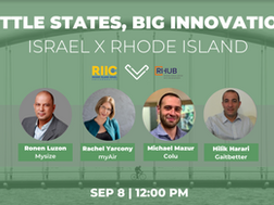 Little States, Big Innovation: Israel x Rhode Island.  New Monthly Series Beginning September 8th