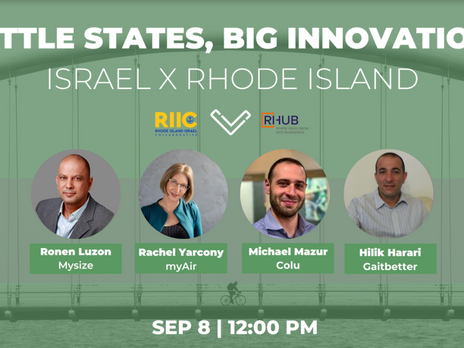 Little States, Big Innovation: Israel x Rhode Island.  New Monthly Series Beginning September 8th