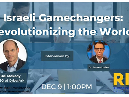 Israeli Gamechangers: Revolutionizing the World with Udi Mokady  Wednesday,  December 9th 1:00  pm