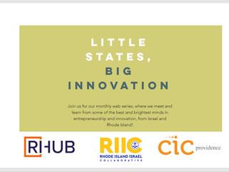 Little States, Big Innovation: Israel X Rhode Island,  Episode 11 Thursday October 21st at 12pm EST