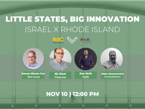 Little States, Big Innovation: Israel X Rhode Island Episode 3 November 10