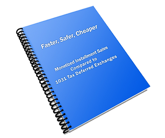 Free Report - Faster, Safer, Cheaper: Montized Installment Sales Compared to 1031 Exchange