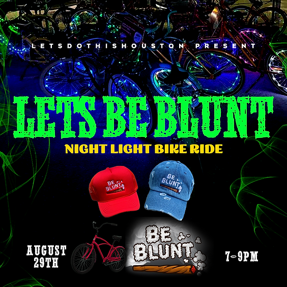 Lets Be Blunt Night Light Bike Ride   Aug 29th